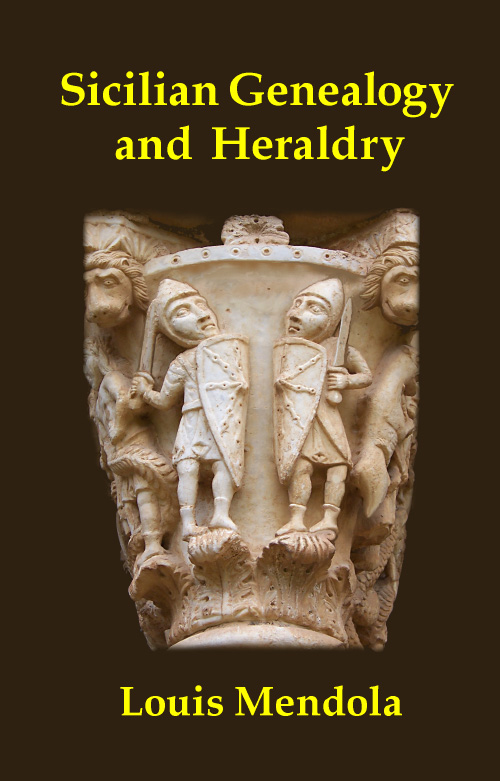 Sicilian Genealogy and Heraldry by Louis Mendola ISBN
